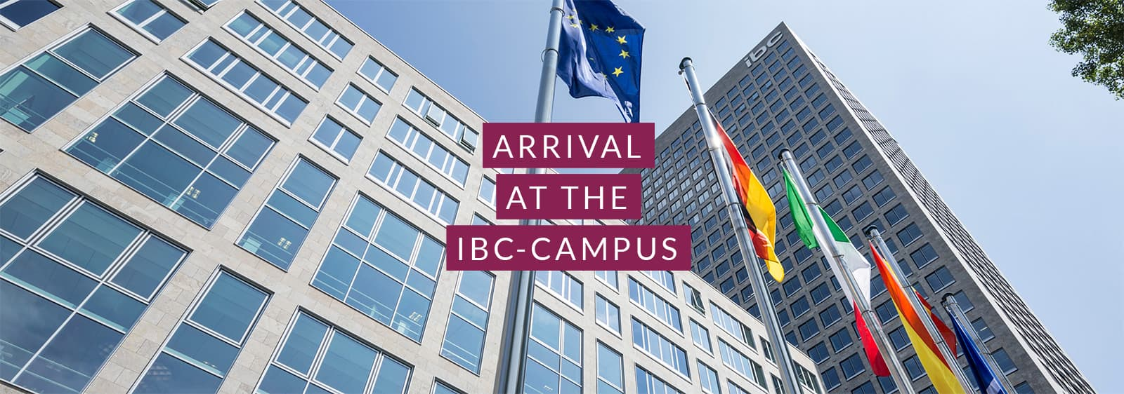 Arrival at the ibc-Campus